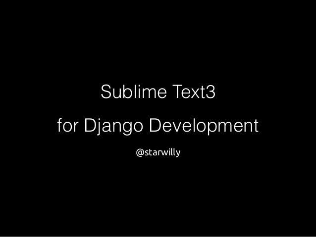 Sublime Text3 for Django Development @starwilly