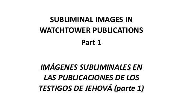 SUBLIMINAL IMAGES IN WATCHTOWER PUBLICATIONS Part 1 IMÁGENES SUBLIMINALES EN LAS PUBLICACIONES DE LOS TESTIGOS DE JEHOVÁ (...