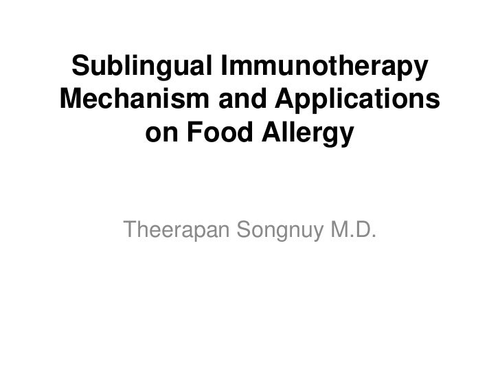 Sublingual ImmunotherapyMechanism and Applications      on Food Allergy    Theerapan Songnuy M.D.