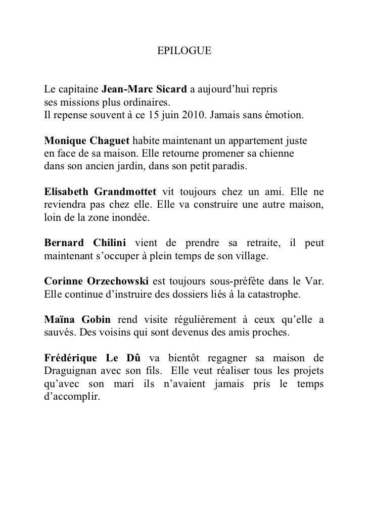 EPILOGUELe capitaine Jean-Marc Sicard a aujourd'hui reprisses missions plus ordinaires.Il repense souvent à ce 15 juin 201...
