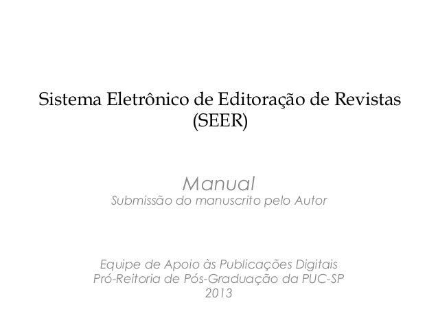 Sistema Eletrônico de Editoração de Revistas                   (SEER)                    Manual        Submissão do manusc...