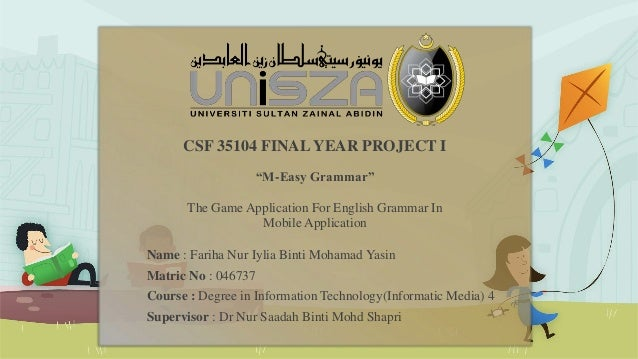 """CSF 35104 FINAL YEAR PROJECT I """"M-Easy Grammar"""" The Game Application For English Grammar In Mobile Application Name : Fari..."""