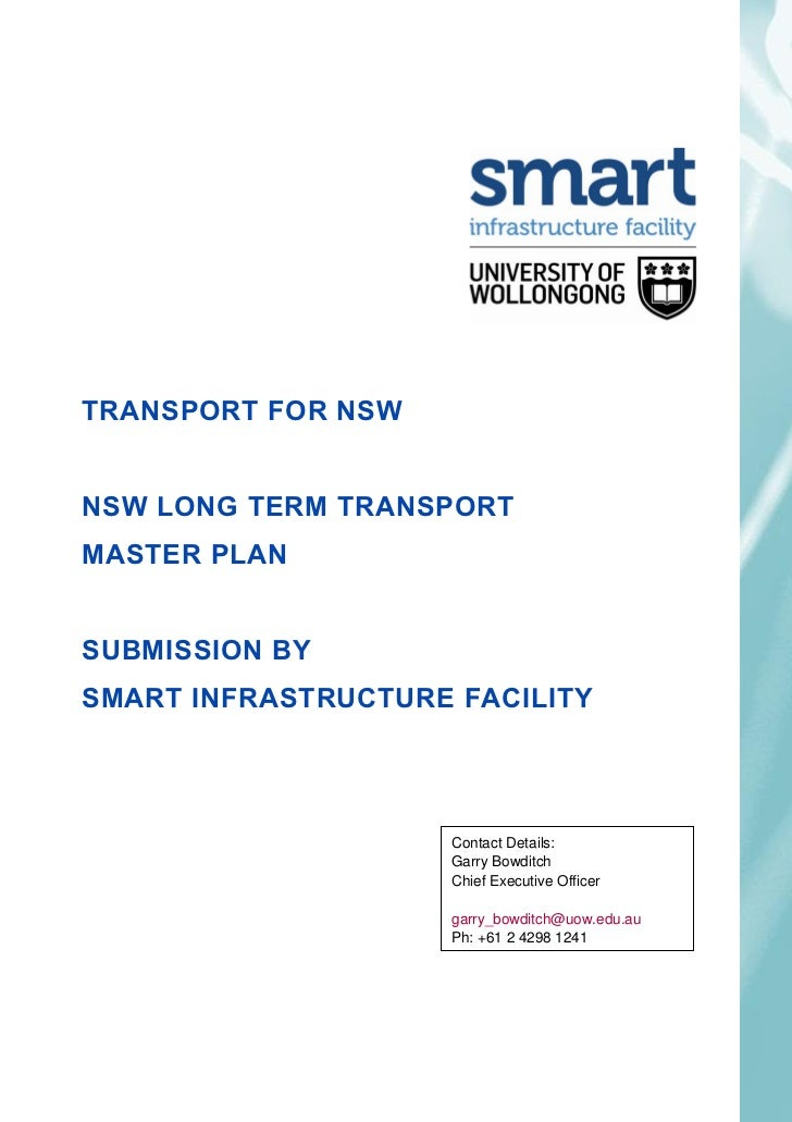 TRANSPORT FOR NSWNSW LONG TERM TRANSPORTMASTER PLANSUBMISSION BYSMART INFRASTRUCTURE FACILITY27 APRIL, 2012               ...