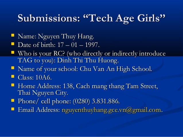 """Submissions: """"Tech Age Girls''   Name: Nguyen Thuy Hang.   Date of birth: 17 – 01 – 1997.   Who is your RC? (who direct..."""