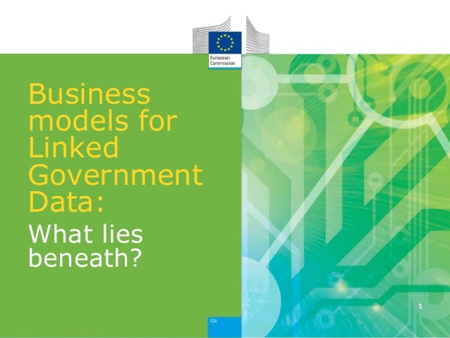Business models for Linked Government Data: What lies beneath? 1