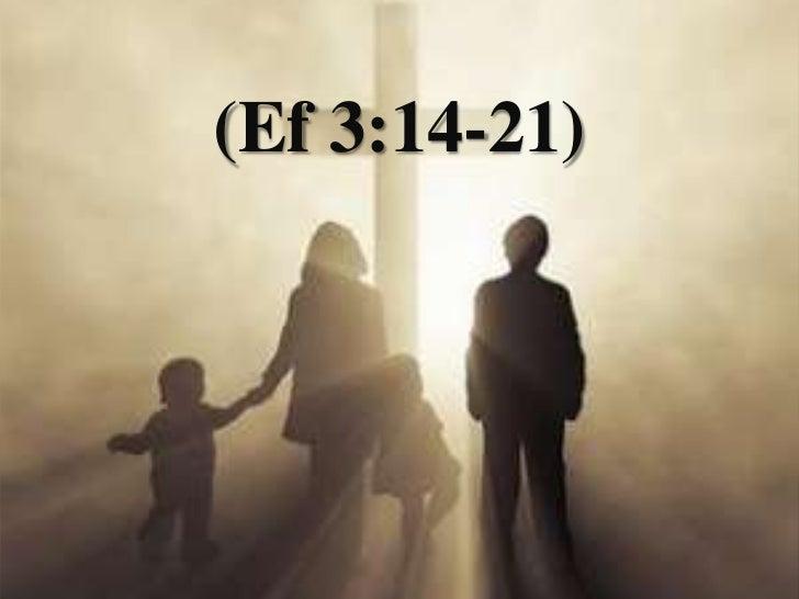 (Ef 3:14-21)<br />