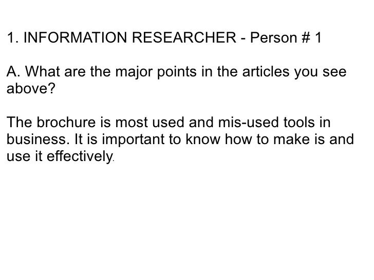 1. INFORMATION RESEARCHER - Person # 1  A. What are the major points in the articles you see above?  The brochure is most ...