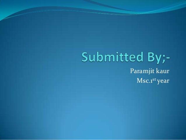 Paramjit kaur  Msc.1st year