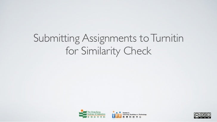 Submitting Assignments to Turnitin       for Similarity Check