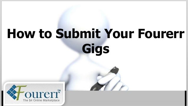 How to Submit Your Fourerr          Gigs