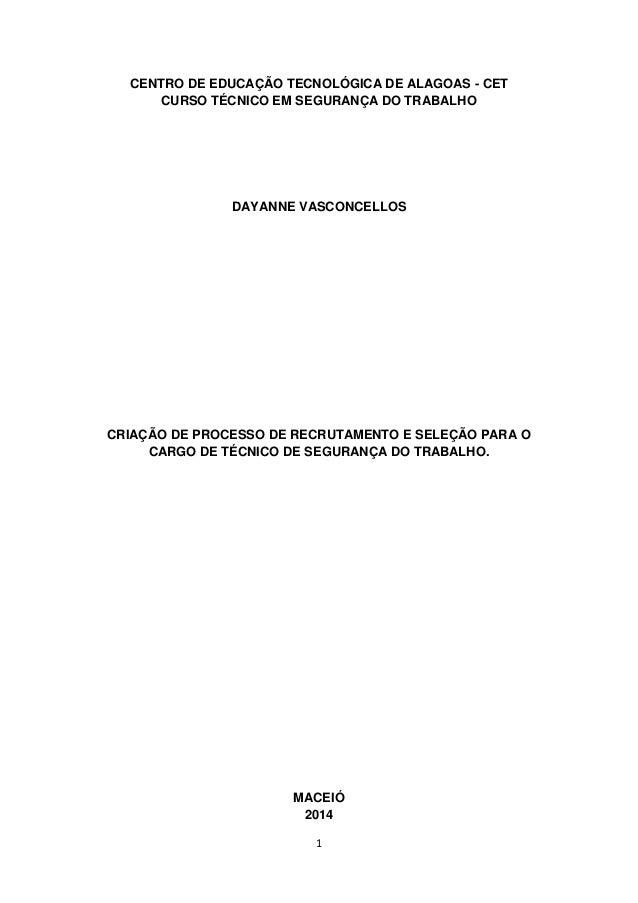 1 CENTRO DE EDUCAÇÃO TECNOLÓGICA DE ALAGOAS - CET CURSO TÉCNICO EM SEGURANÇA DO TRABALHO DAYANNE VASCONCELLOS CRIAÇÃO DE P...