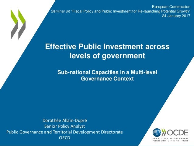 Effective Public Investment across levels of government Sub-national Capacities in a Multi-level Governance Context Europe...
