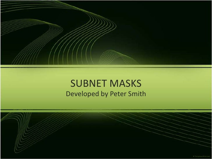 SUBNET MASKS<br />Developed by Peter Smith<br />