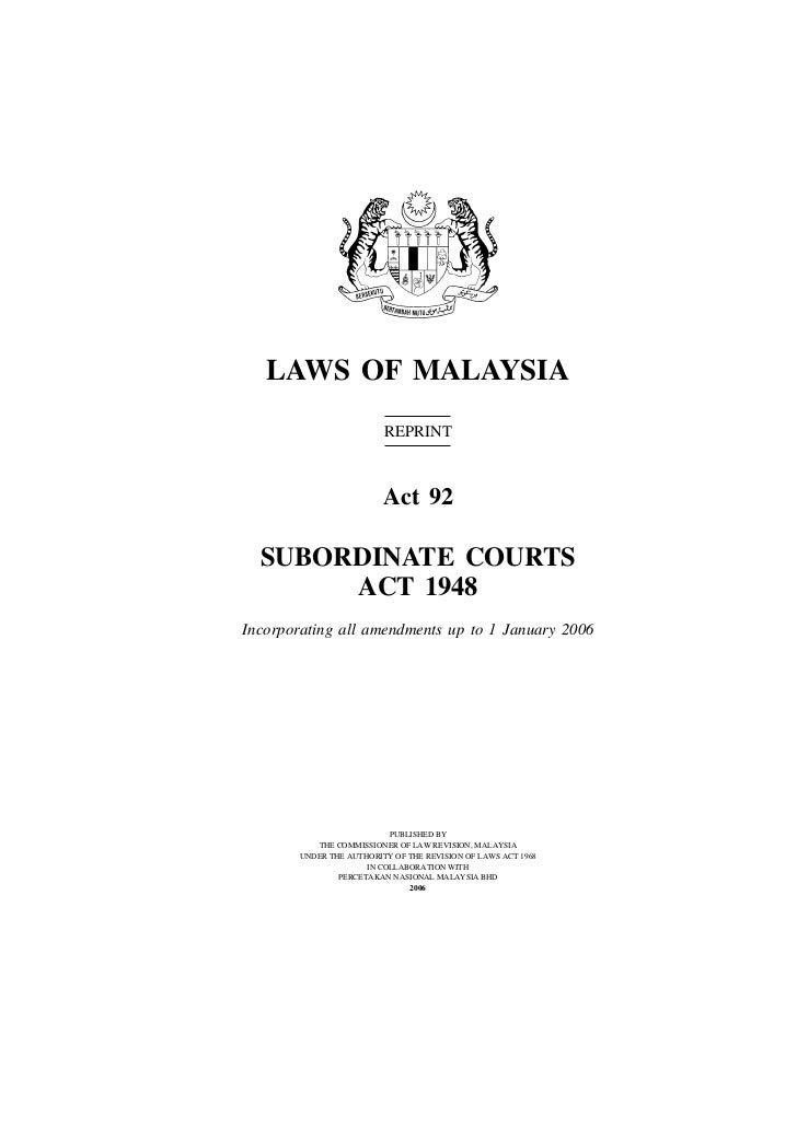 LAWS OF MALAYSIA                         REPRINT                         Act 92  SUBORDINATE COURTS       ACT 1948Incorpor...