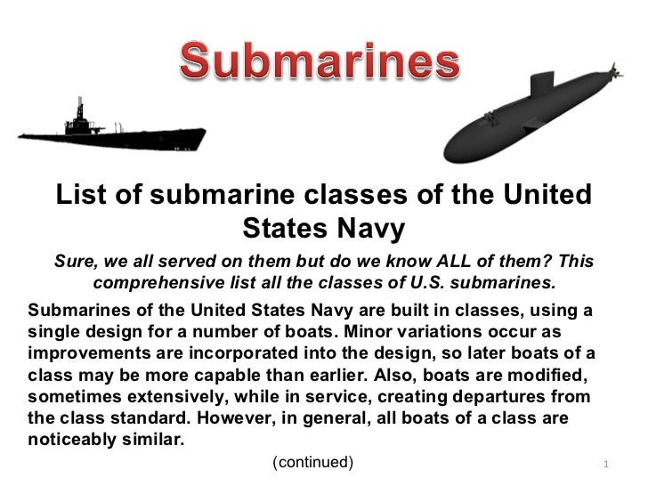 List of submarine classes of the United States Navy Sure, we all served on them but do we know ALL of them? This comprehen...