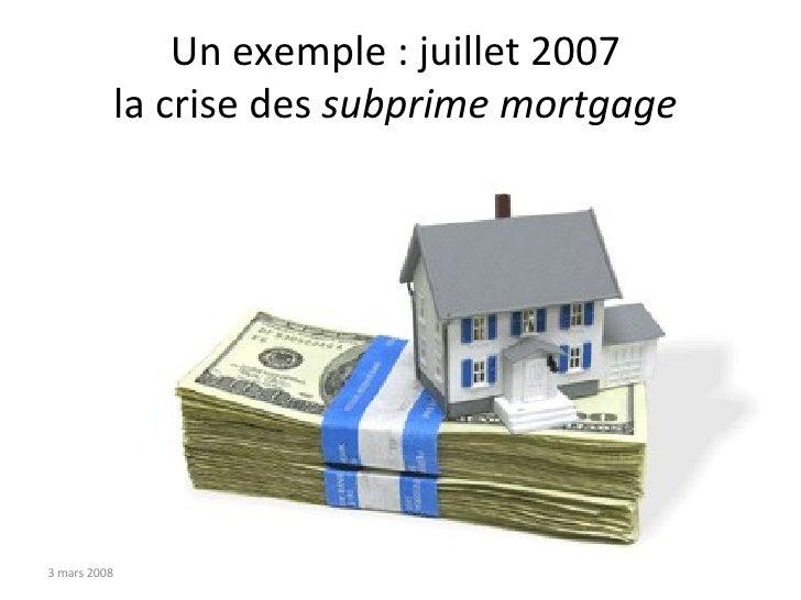 Un exemple : juillet 2007  la crise des  subprime mortgage   2 juin 2009 Rémi Bachelet - Centrale Lille