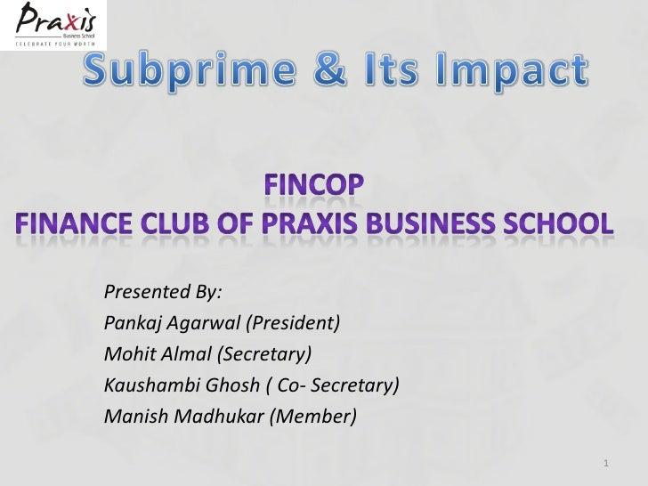 Presented By: Pankaj Agarwal (President) Mohit Almal (Secretary) Kaushambi Ghosh ( Co- Secretary) Manish Madhukar (Member)...