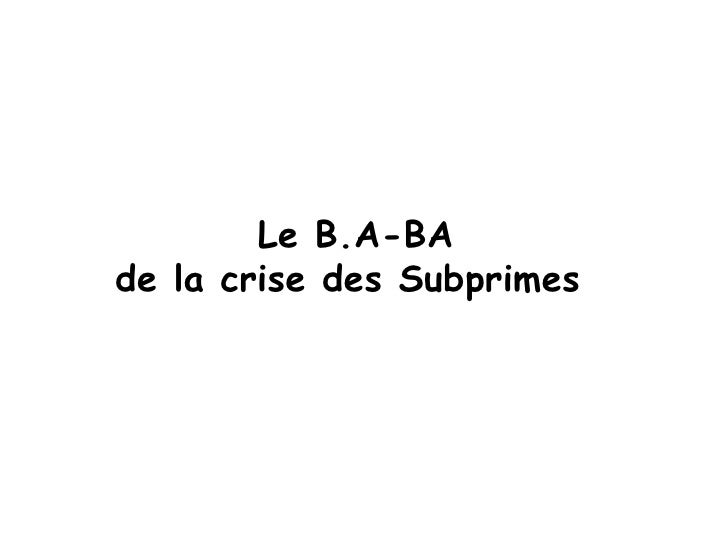 Le B.A-BA de la crise des Subprimes