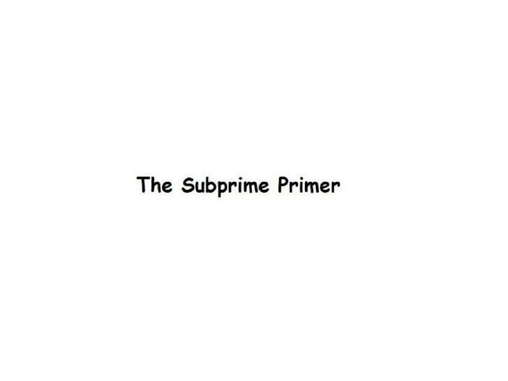 The sub Prime Primer