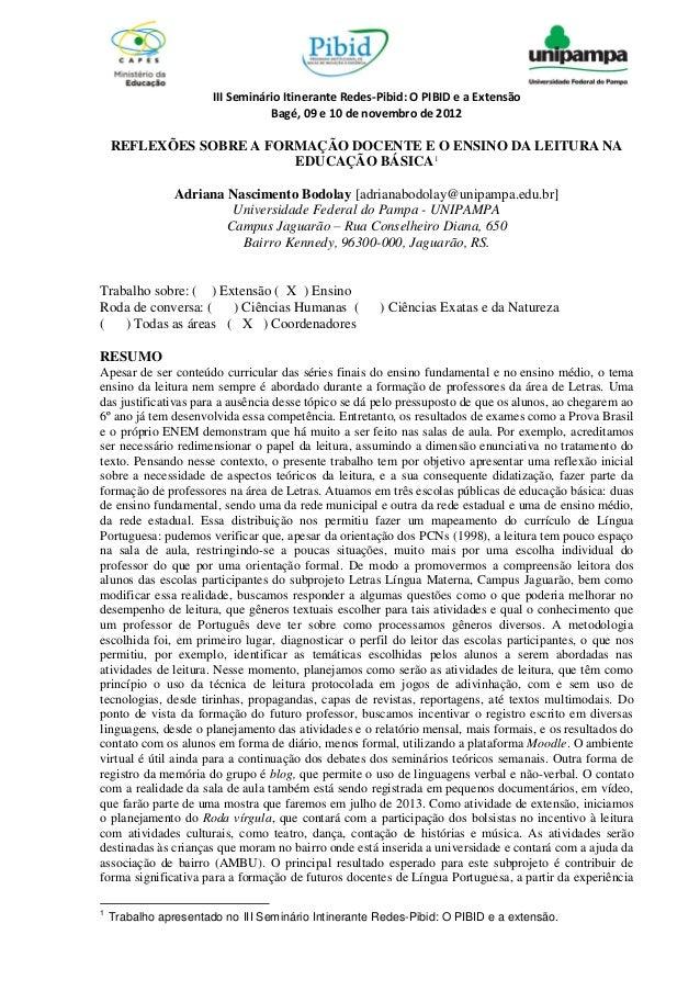 III Seminário Itinerante Redes-Pibid: O PIBID e a Extensão                                  Bagé, 09 e 10 de novembro de 2...