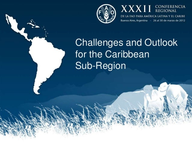 Challenges and Outlookfor the CaribbeanSub-Region
