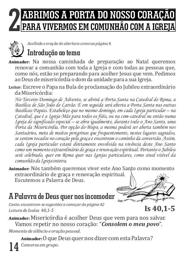 14 Acolhidaeoraçãodeaberturacomonapágina4. Introduçãoaotema Animador: Na nossa caminhada de preparação ao N...