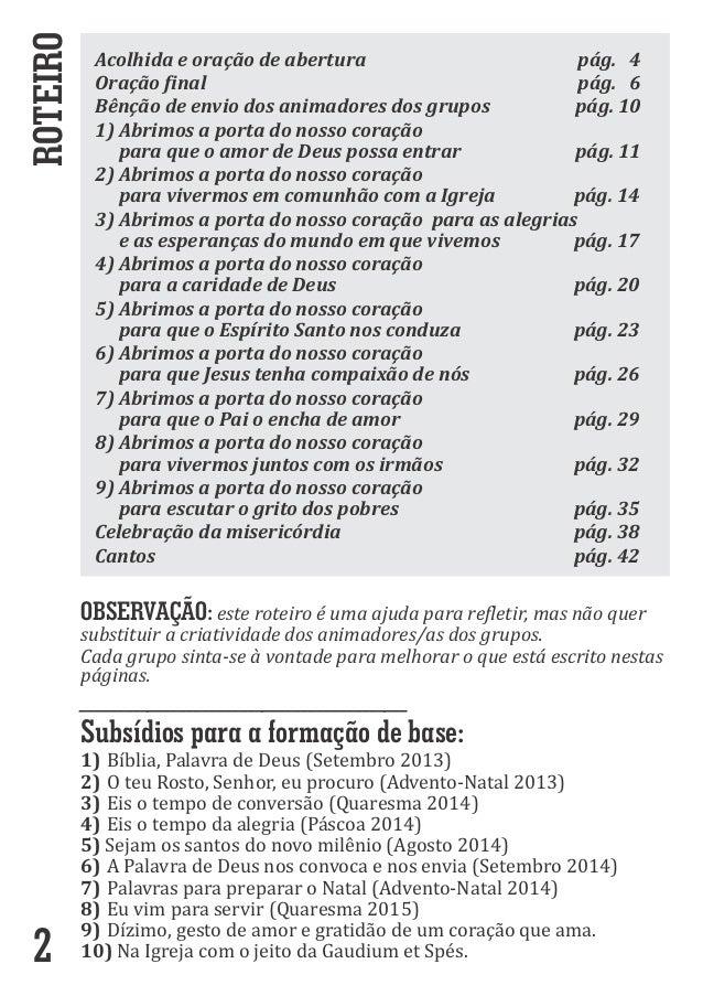 Acolhidaeoraçãodeabertura pág.4 Oraçãofinal pág.6 Bênçãodeenviodosanimadoresdosgrupos pág.10 1)Abrim...