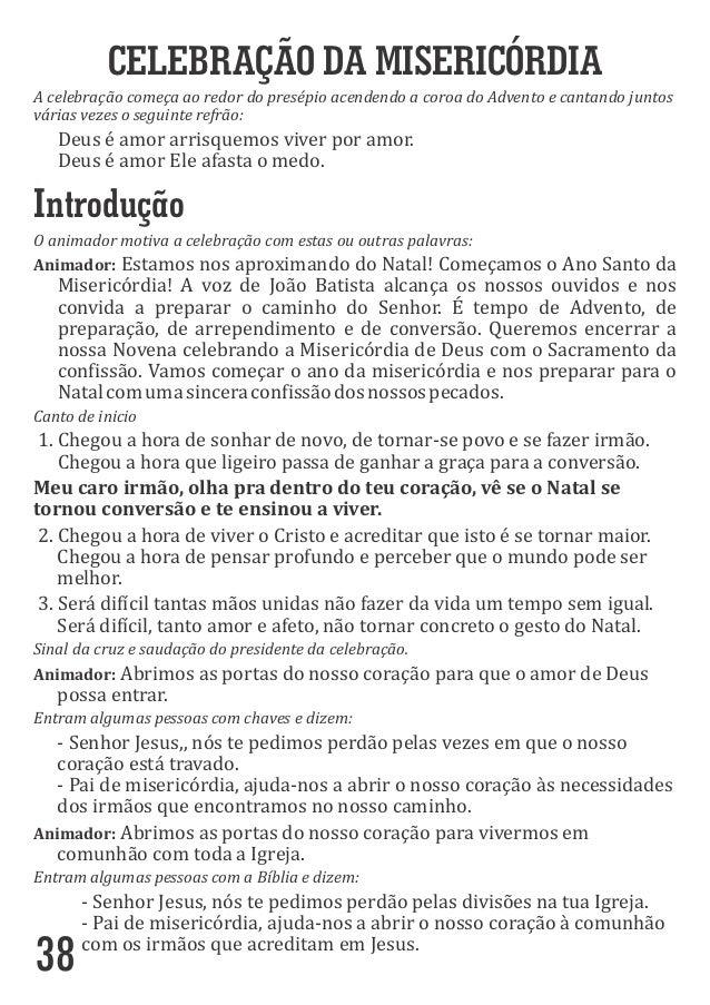 38 CELEBRAÇÃO DA MISERICÓRDIA AcelebraçãocomeçaaoredordopresépioacendendoacoroadoAdventoecantandojuntos vár...