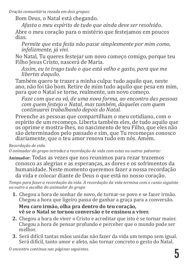 5 Oraçãocomunitáriarezadaemdoisgrupos: BomDeus,oNatalestáchegando. Afastaomeuespíritodetudoqueaindadeve...