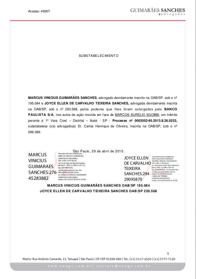 Acesso: 43907 1 SUBSTABELECIMENTO MARCUS VINICIUS GUIMARÃES SANCHES, advogado devidamente inscrito na OAB/SP, sob o nº 195...