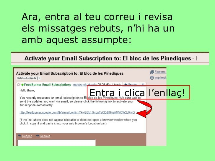 Ara, entra al teu correu i revisa els missatges rebuts, n'hi ha un amb aquest assumpte: Entra i clica l'enllaç!
