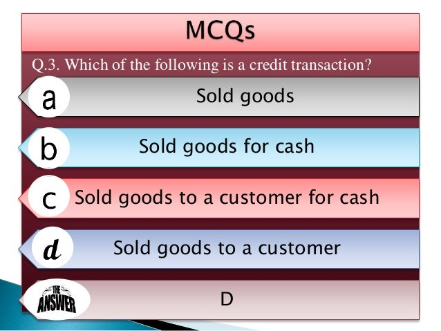 Q.4. Sales Book is used to record – All sales of goods All credit sales All credit sales of assets other than goods All cr...