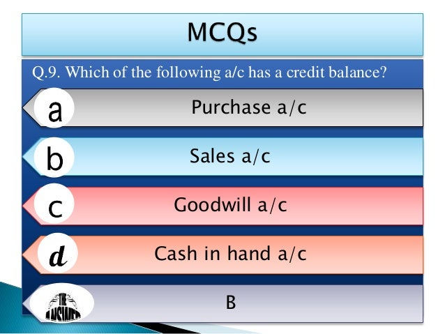 Q.10. Provision for bad debts is journalized in General journal Debtors a/c Directly in profit and loss a/c Any of the abo...