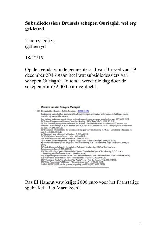 Subsidiedossiers Brussels schepen Ouriaghli wel erg gekleurd Thierry Debels @thierryd 18/12/16 Op de agenda van de gemeent...
