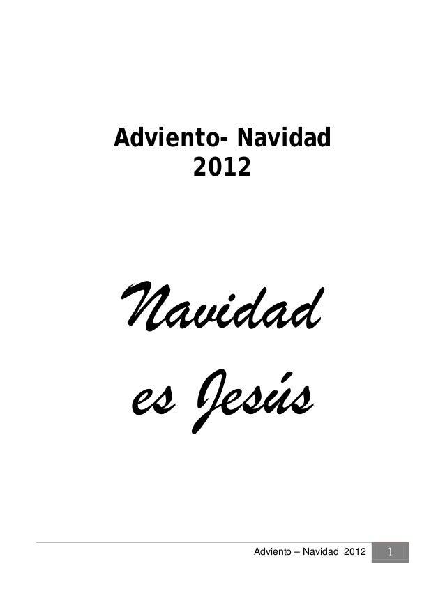 Adviento- Navidad      2012Navidades Jesús          Adviento – Navidad 2012   1