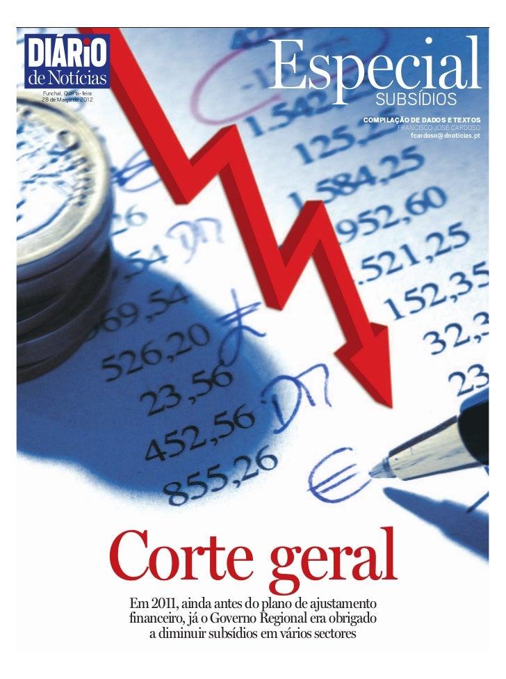 Funchal, Quarta-feira28 de Março de 2012                                                 Especial             SUBSÍDIOS   ...