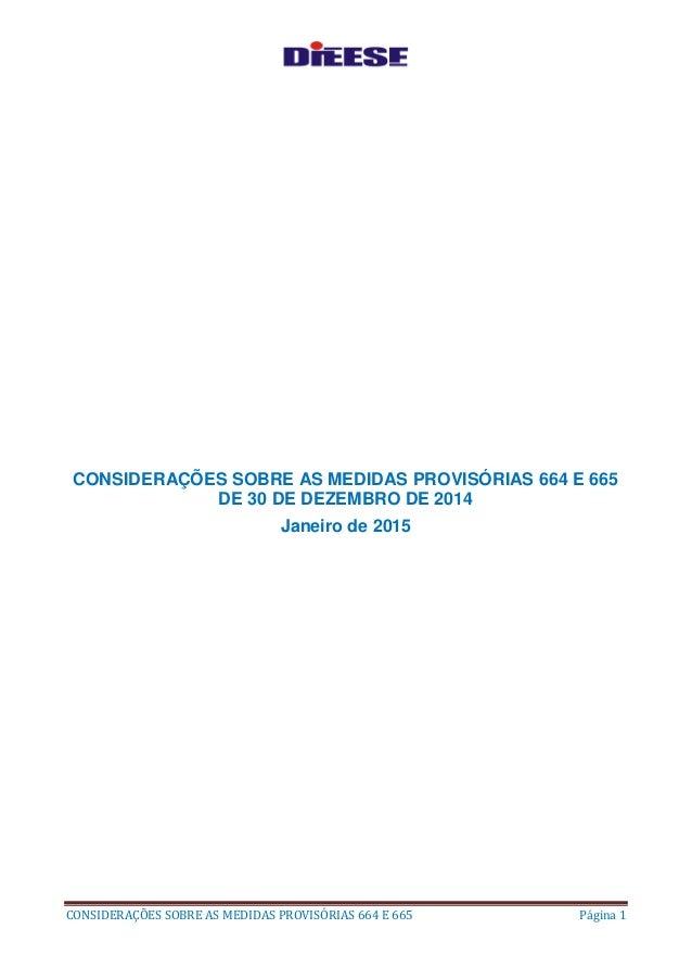 CONSIDERAÇÕES SOBRE AS MEDIDAS PROVISÓRIAS 664 E 665 Página 1 CONSIDERAÇÕES SOBRE AS MEDIDAS PROVISÓRIAS 664 E 665 DE 30 D...
