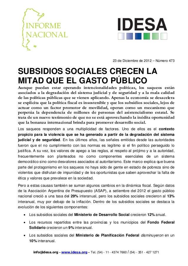 23 de Diciembre de 2012 – Número 473SUBSIDIOS SOCIALES CRECEN LAMITAD QUE EL GASTO PÚBLICOAunque puedan estar operando int...