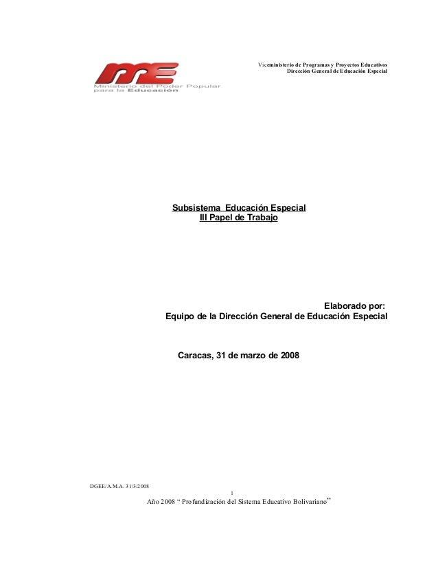 Viceministerio de Programas y Proyectos Educativos Dirección General de Educación Especial Subsistema Educación Especial I...