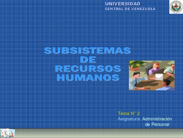 UNIVERSIDADCENTRAL DE VENEZUELA     Tema N° 2     Asignatura: Administración                  de Personal