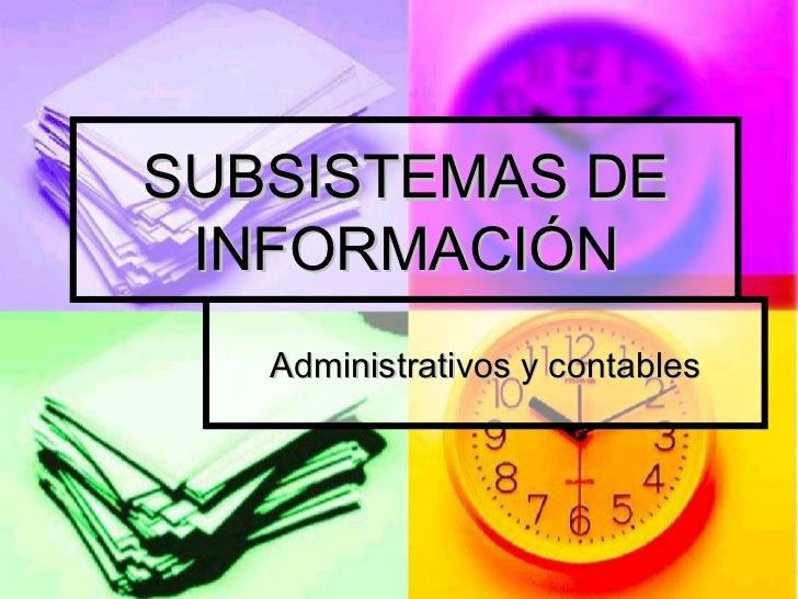 SUBSISTEMAS DE INFORMACIÓN Administrativos y contables