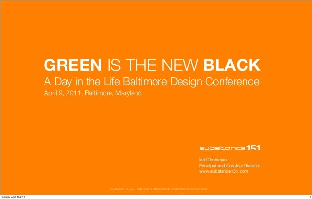 © Substance151, LLC –proprietary & confidential, do not distribute without permission GREEN IS THE NEW BLACK A Day in the...