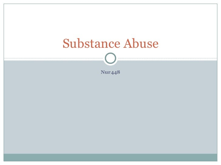 Nur448 Substance Abuse