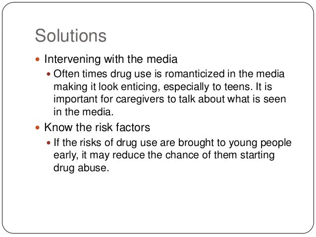 solutions for preventing teenage drug abuse Leading the search for scientific solutions to address all aspects of drug use and its harmful consequences, nida's research program ranges from basic studies of the addicted brain and behavior to clinical strategies and health services research nida's research program develops prevention and treatment approaches and ensures they work in real-world settings.