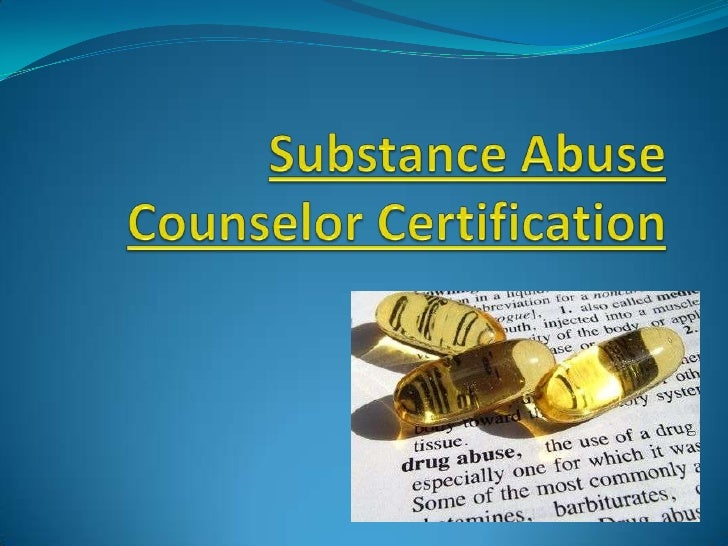 The medical world is now needing substanceabuse counselors that will serve the people whoare suffering from alcohol, drug ...
