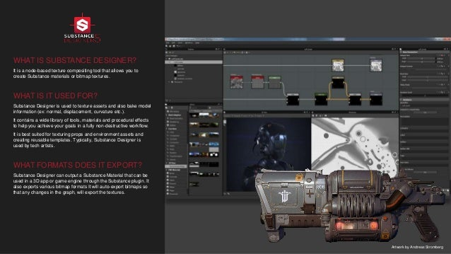 WHAT IS SUBSTANCE DESIGNER? It is a node-based texture compositing tool that allows you to create Substance materials or b...
