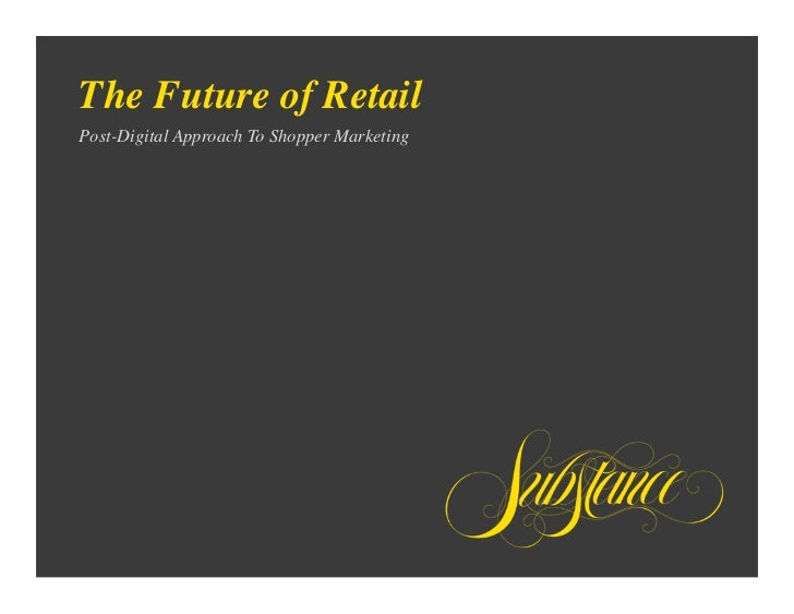 The Future of RetailPost-Digital Approach To Shopper Marketing