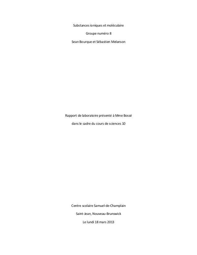 Substances ioniques et moléculaire             Groupe numéro 8    Sean Bourque et Sébastien MelansonRapport de laboratoire...