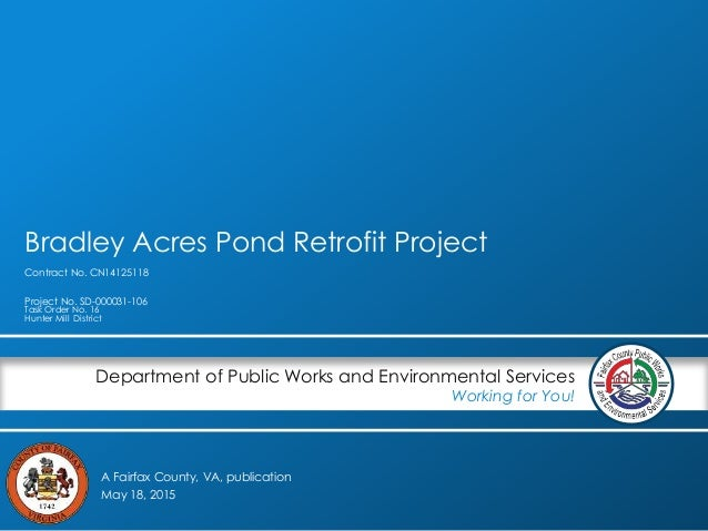 A Fairfax County, VA, publication Department of Public Works and Environmental Services Working for You! Bradley Acres Pon...