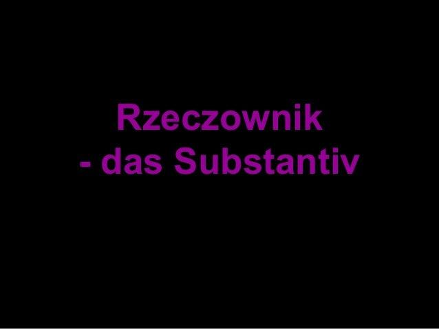 Rzeczownik  - das Substantiv